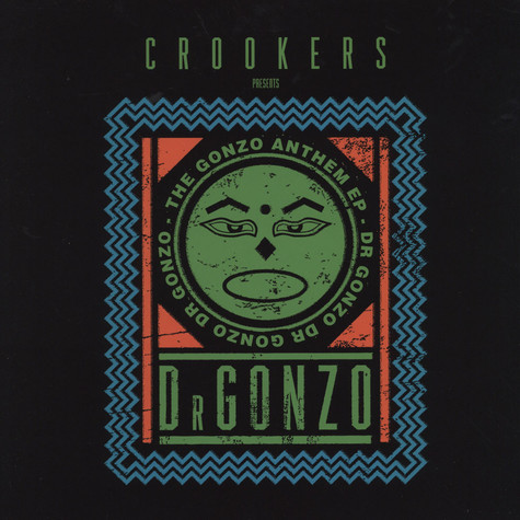 Crookers present Dr. Gonzo - Gonzo Anthem EP
