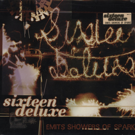 Sixteen Deluxe - Emits Showers Of Sparks