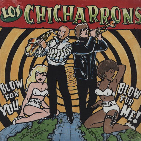 Los Chicharrons - Blow For Me Blow For You