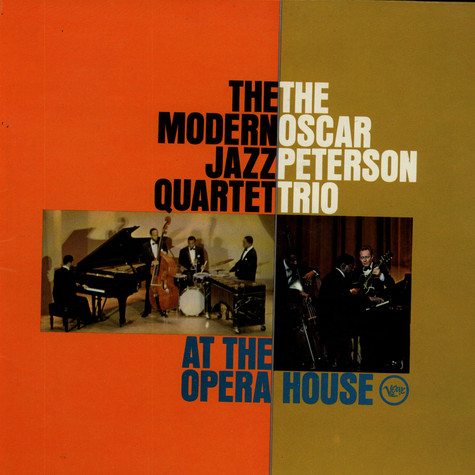 Modern Jazz Quartet, The And The Oscar Peterson Trio - At The Opera House