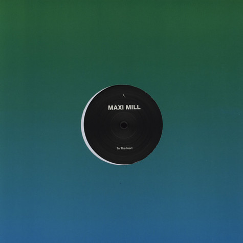 Maxi Mill - To The Next