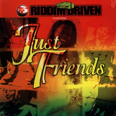 Riddim Driven - Just friends
