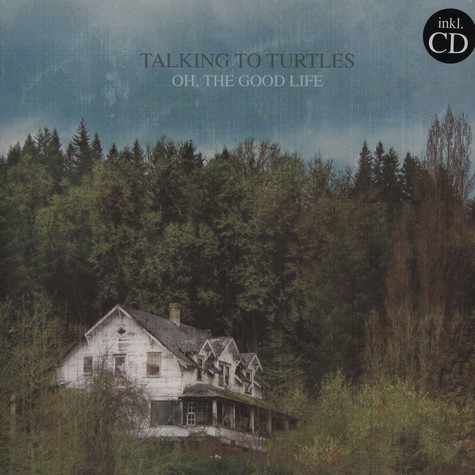 Talking To Turtles - Oh,the Good Life