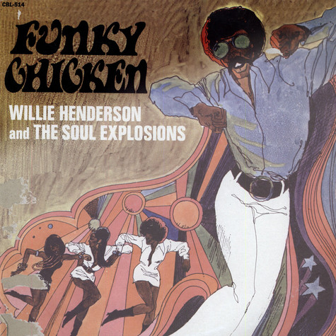 Willie Henderson And Soul Explosions, The - Funky Chicken