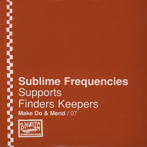 Sublime Frequencies - Make Do & Mend Volume 7