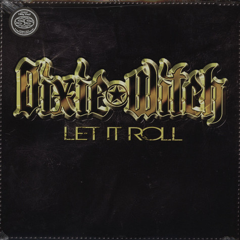 Dixie Witch - Let It Roll