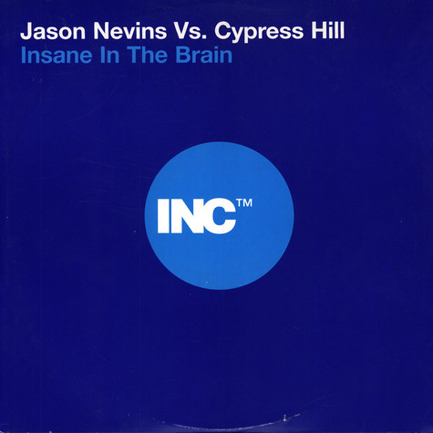 Jason Nevins vs. Cypress Hill - Insane In The Brain