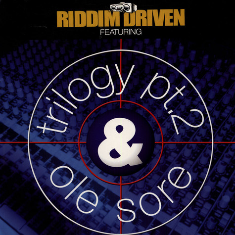 V.A. - Riddim Driven Featuring Trilogy Pt. 2 & Ole Sore