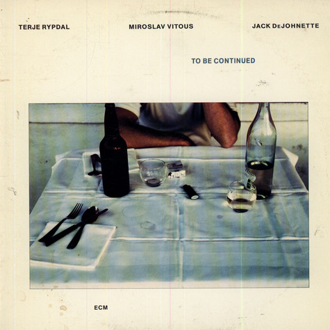 Terje Rypdal / Miroslav Vitous / Jack DeJohnette - To Be Continued