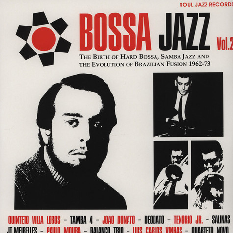 Soul Jazz Records presents Bossa Jazz - The Birth Of Hard Bossa, Samba Jazz And The Evolution Of Brazilian Fusion 1962-73 LP 2