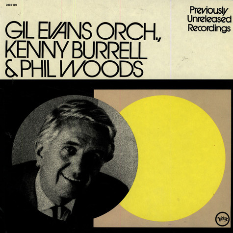 Gil Evans Orchestra, Kenny Burrell & Phil Woods - Previously Unreleased Recordings