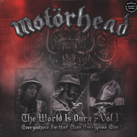 Motörhead - The Wörld Is Ours Volume 1 Everything Further Than Everyplace Else