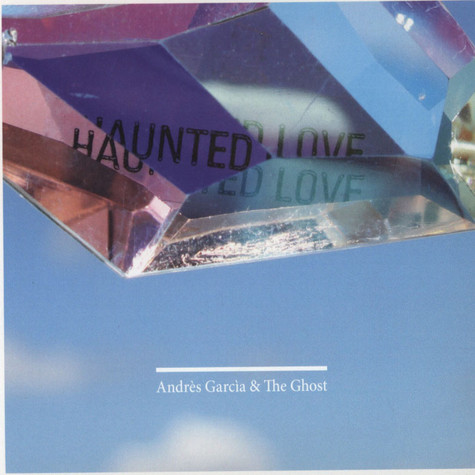 Andres Garcia & The Ghost - Haunted Love