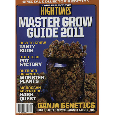 High Times Magazine - The Best Of High Times - Master Grow Guide 2011
