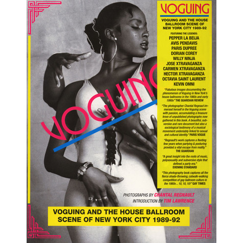 Chantal Regnault & Tim Lawrence - Voguing and the House Ballroom Scene of New York City 1989-92