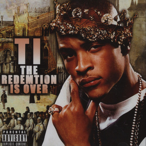 T.I. - The Redemtion Is Over