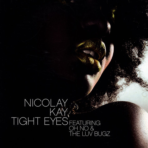 Nicolay & Kay - Tight eyes feat. Oh No & The Luv Bugz