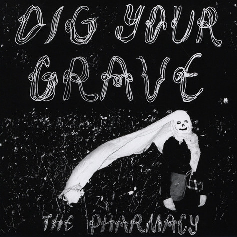 Pharmacy - Dig Your Grave