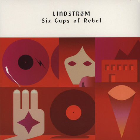 Lindstrom - Six Cups Of Rebel