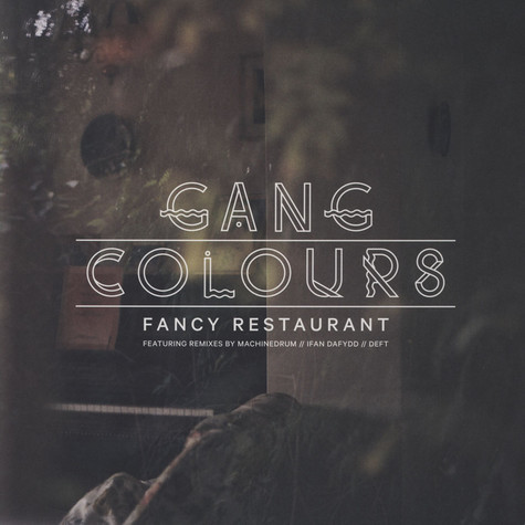 Gang Colours - Fancy Restaurant Remixes
