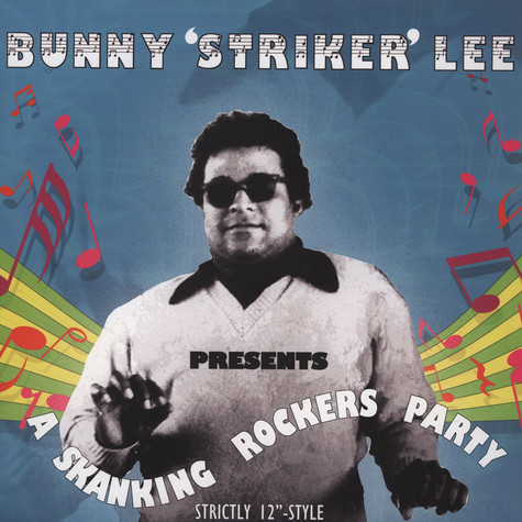 "Bunny Lee presents - A Skanking Rockers Party: Strictly 12"" Stylee"