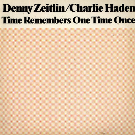 Denny Zeitlin / Charlie Haden - Time Remembers One Time Once