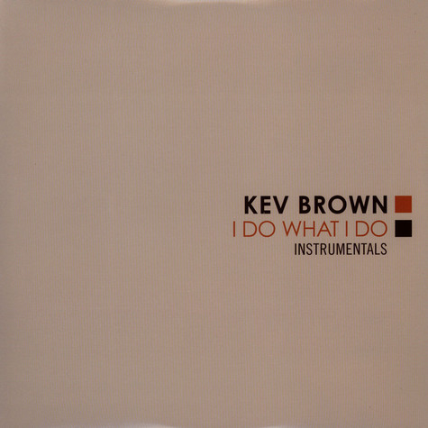 Kev Brown - I Do What I Do Instrumentals