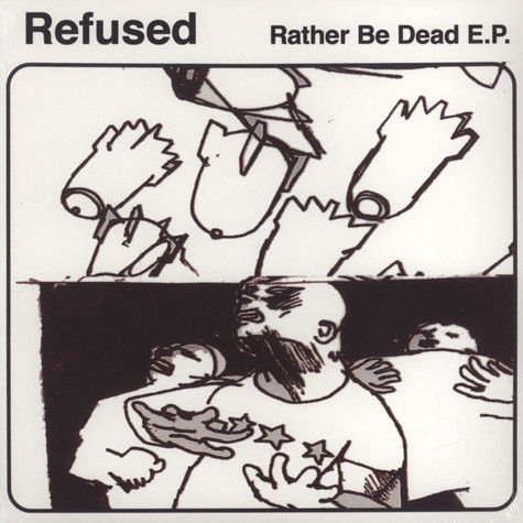 Refused - Rather Be Dead EP
