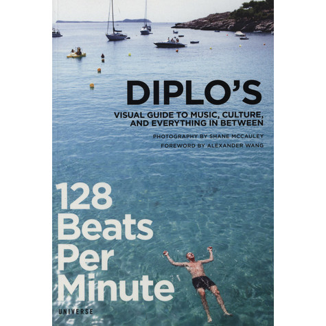 Diplo - 128 Beats Per Minute - Diplo's Visual Guide to Music, Culture, and Everything in Between