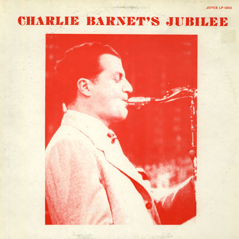 Charlie Barnet And His Orchestra - Charlie Barnet`s Jubilee