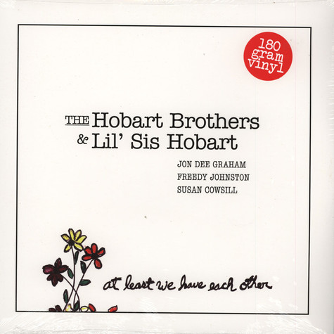 Hobart Brothers & Lil Sis Hobart - At Least We Have Each Other