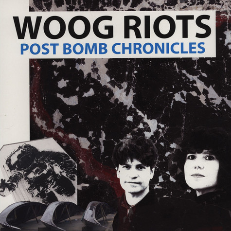 Woog Riots - Post Bomb Chronicles
