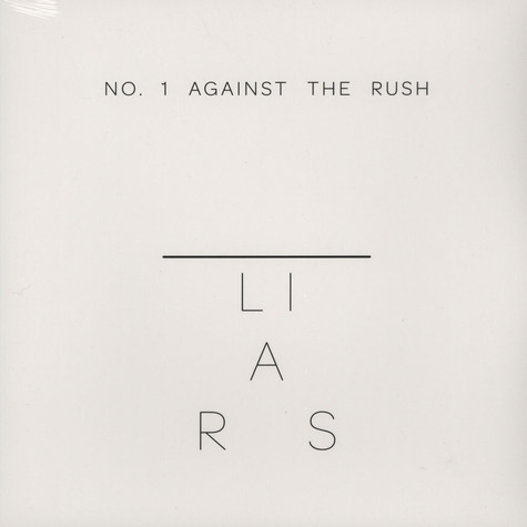 Liars - No. 1 Against The Rush