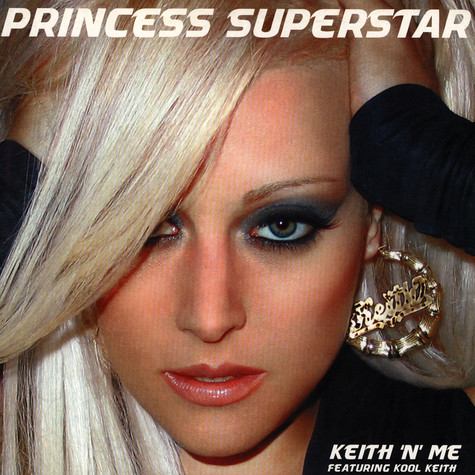 Princess Superstar Featuring Kool Keith - Keith 'N' Me