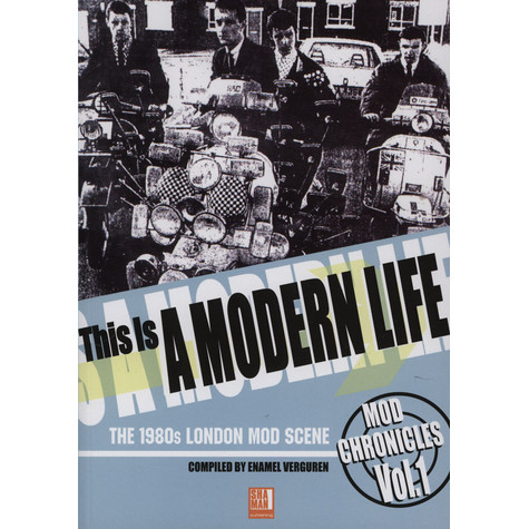 Enamel Verguren - This Is A Modern Life - Mod Chronicles Volume 1