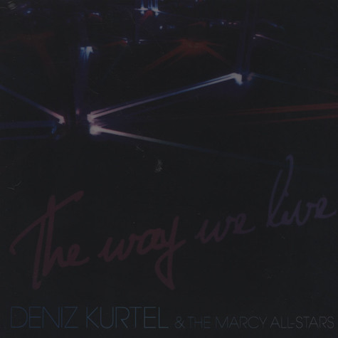 Deniz Kurtel & The Marcy All-Stars - The Way We Live