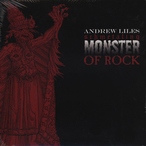 Andrew Liles - Schmetaling Monster of Rock
