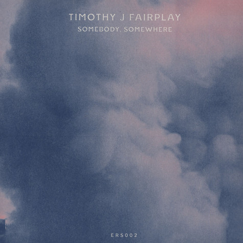 Timothy J Fairplay - Somebody Somewhere