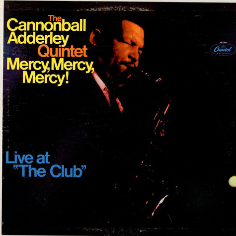 "Cannonball Adderley Quintet, The - Mercy, Mercy, Mercy! Live At ""The Club"""