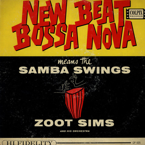 Zoot Sims And His Orchestra - New Beat Bossa Nova Means The Samba Swings