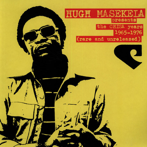 Hugh Masekela presents - The chisa years 1965 - 1976