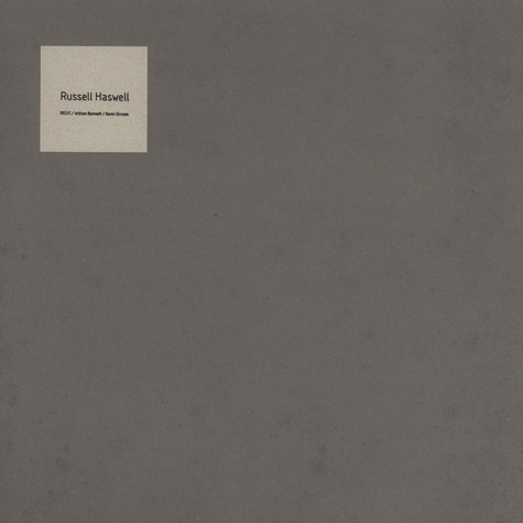 Russell Haswell - Remixed by Regis, William Bennett, Kevin Drumm