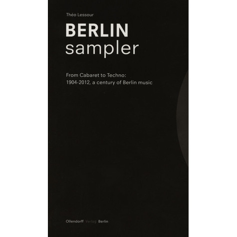 Théo Lessour - Berlin Sampler: From Cabaret to Techno. 1904-2012 A Century of Berlin music