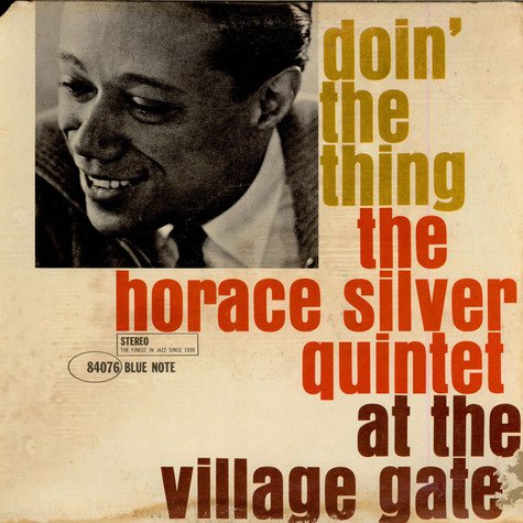 Horace Silver Quintet, The - Doin' The Thing - At The Village Gate