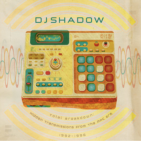 DJ Shadow - Total Breakdown: Hidden Transmissions From The MPC Era 1992-1996 Poster