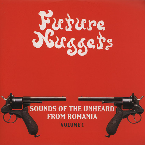 Future Nuggets - Sounds Of The Unheard From Romania Volume 1