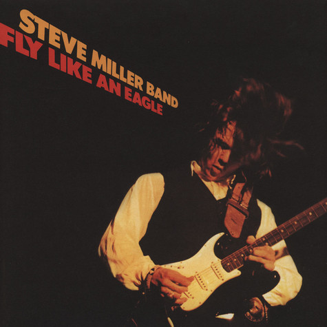 Steve Miller Band - Fly Like An Eagly