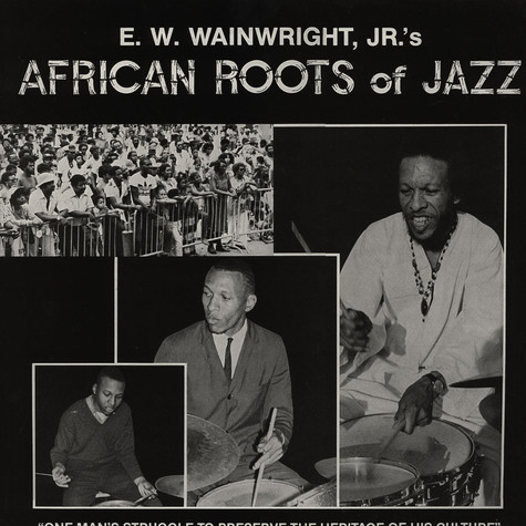 E.W. Wainwright, Jr. - African Roots Of Jazz