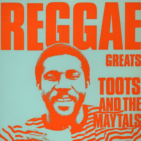 Toots & The Maytals - Reggae Greats