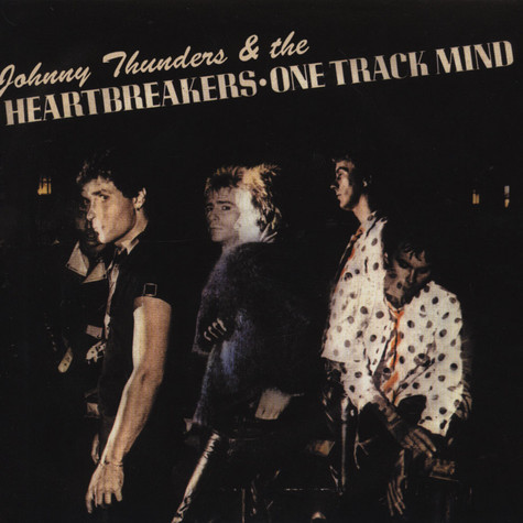 Johnny Thunders & Heartbreakers - One Track Mind